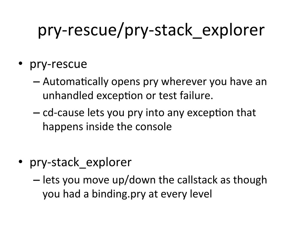 pry-‐rescue/pry-‐stack_explorer  • pry-‐...
