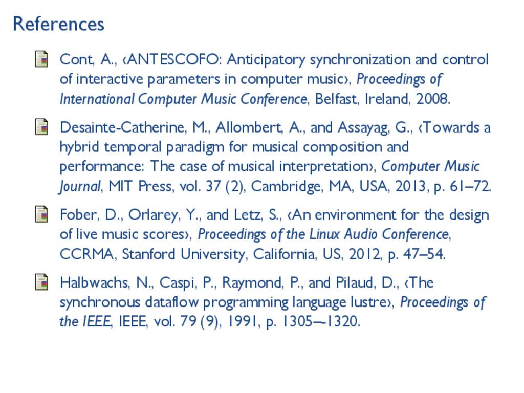 References Cont, A., ‹ANTESCOFO: Anticipatory s...