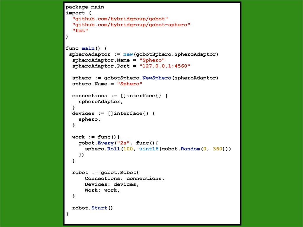 "package main import ( ""github.com/hybridgroup/g..."