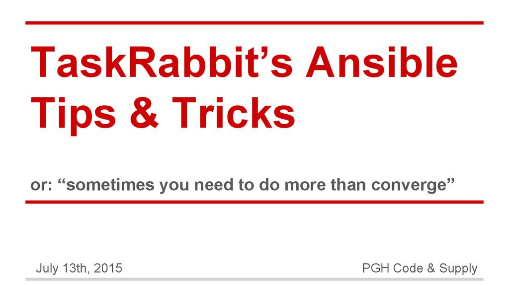 """TaskRabbit's Ansible Tips & Tricks or: """"sometim..."""