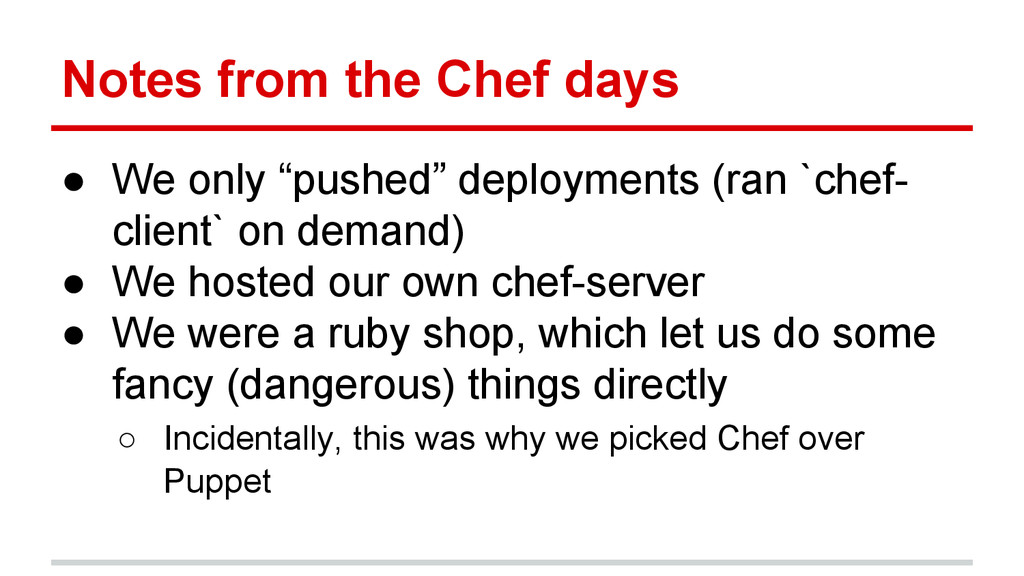 "Notes from the Chef days ● We only ""pushed"" dep..."