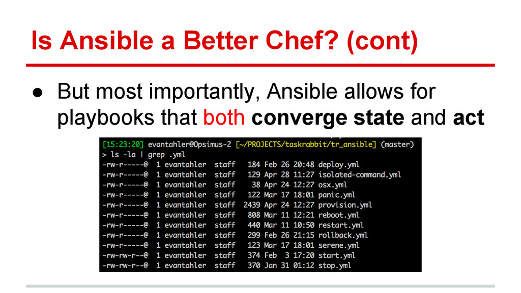 Is Ansible a Better Chef? (cont) ● But most imp...