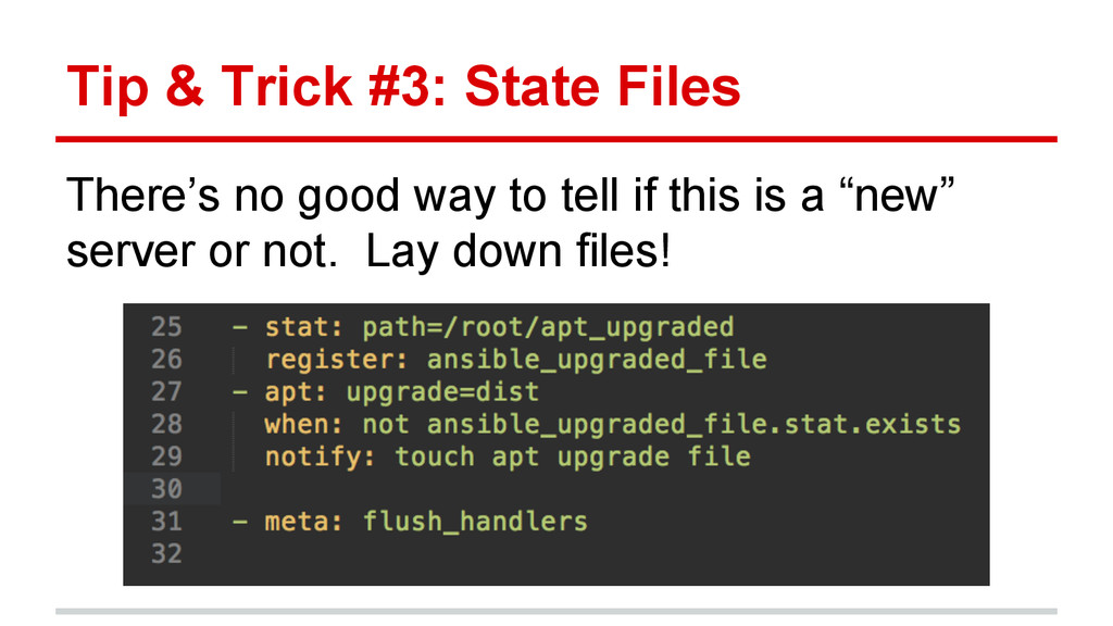 Tip & Trick #3: State Files There's no good way...