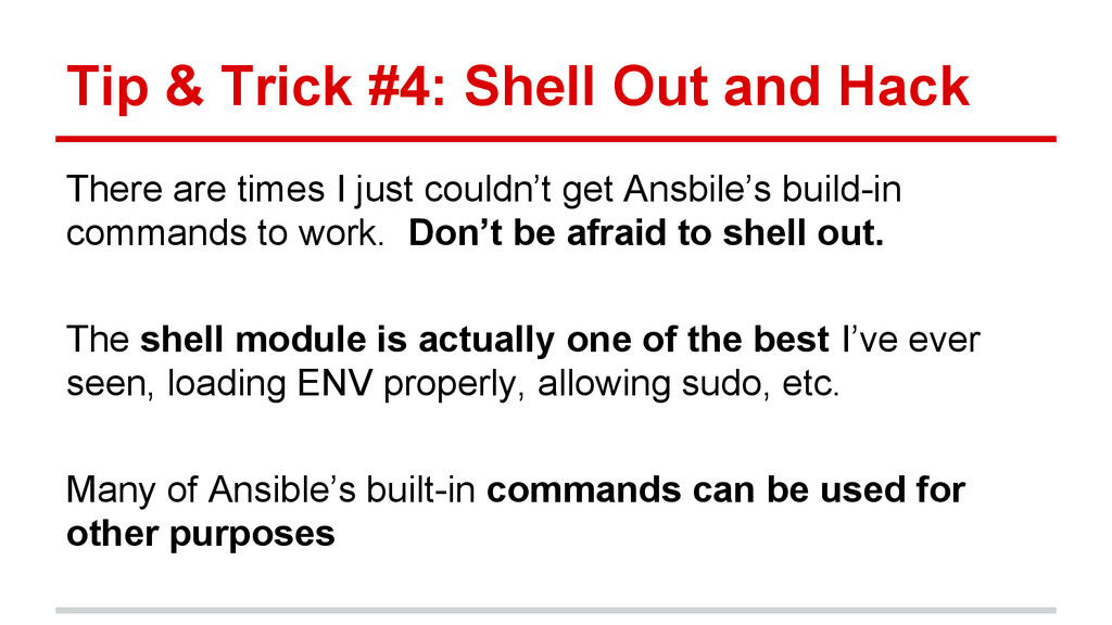 Tip & Trick #4: Shell Out and Hack There are ti...