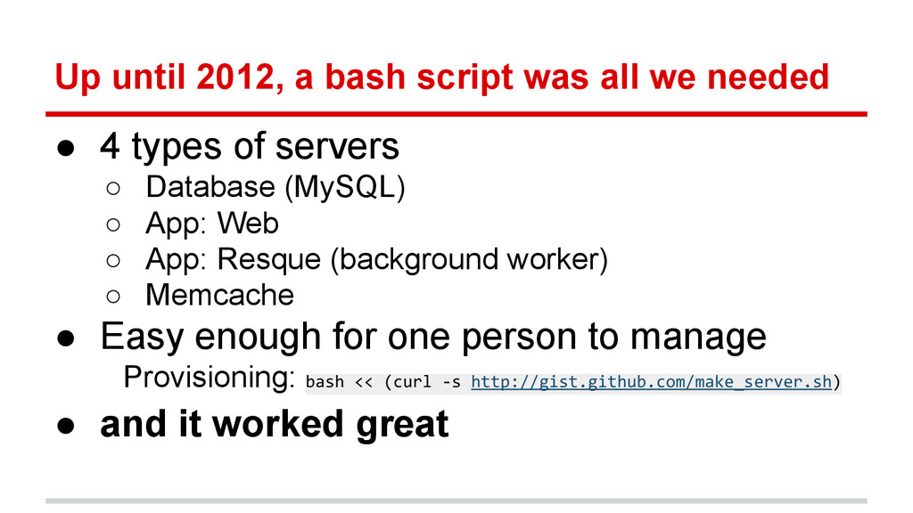 Up until 2012, a bash script was all we needed ...