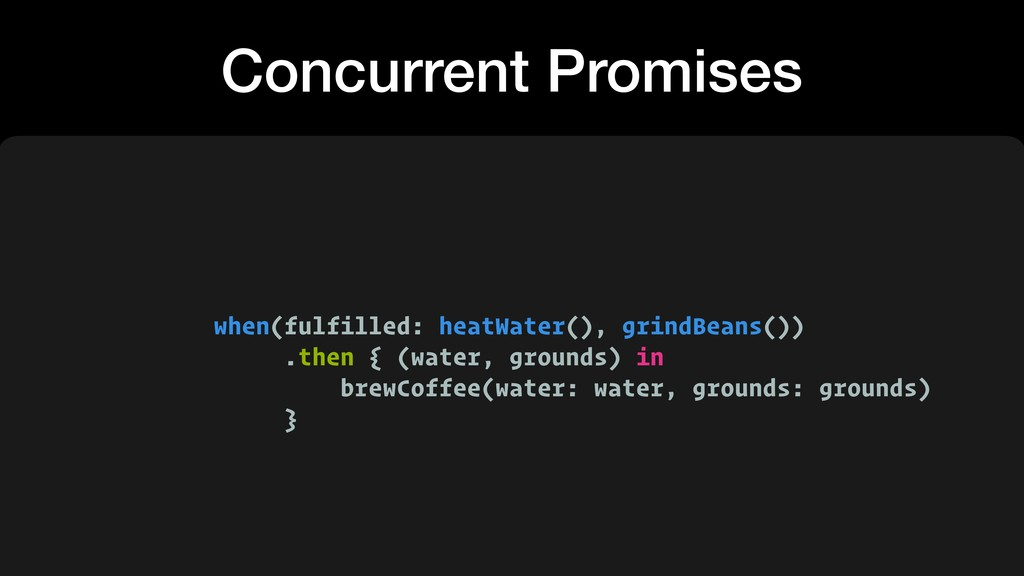 Concurrent Promises when(fulfilled: heatWater()...