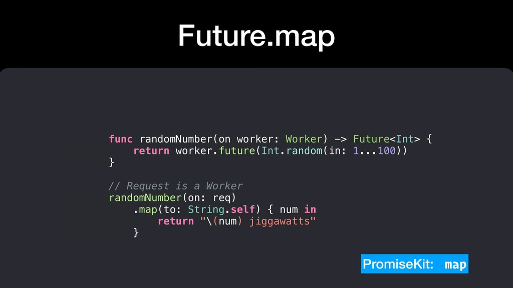 Future.map func randomNumber(on worker: Worker)...