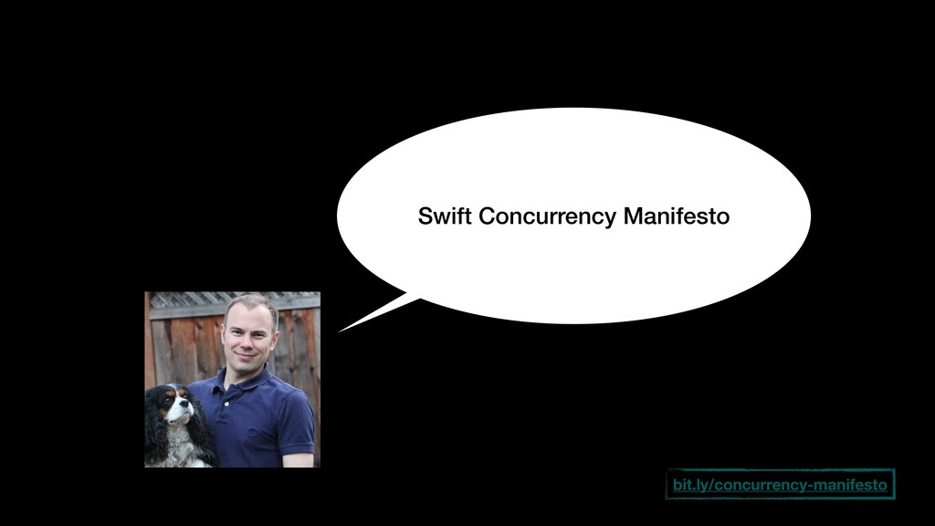Swift Concurrency Manifesto bit.ly/concurrency-...