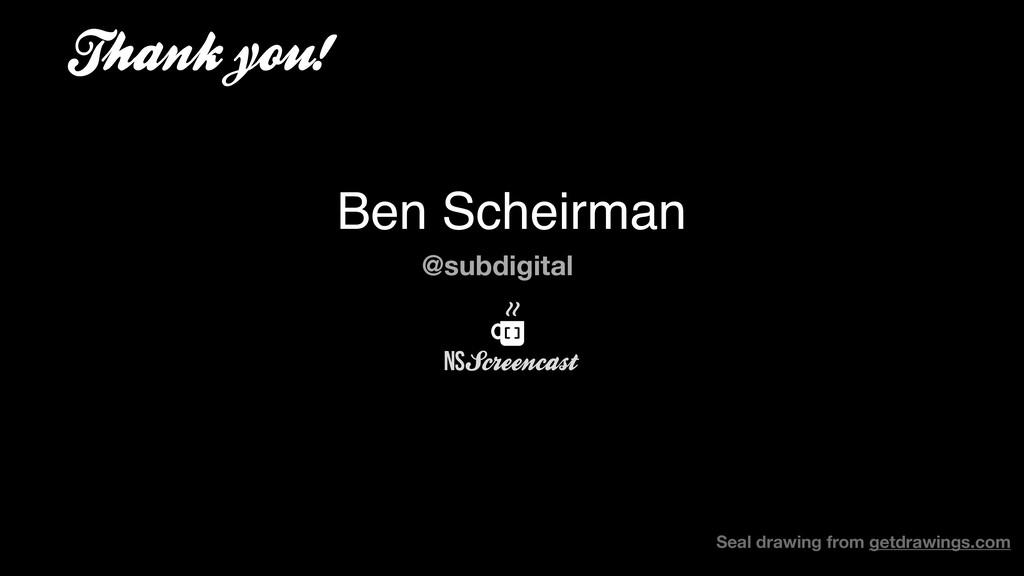 Thank you! @subdigital Ben Scheirman Seal drawi...