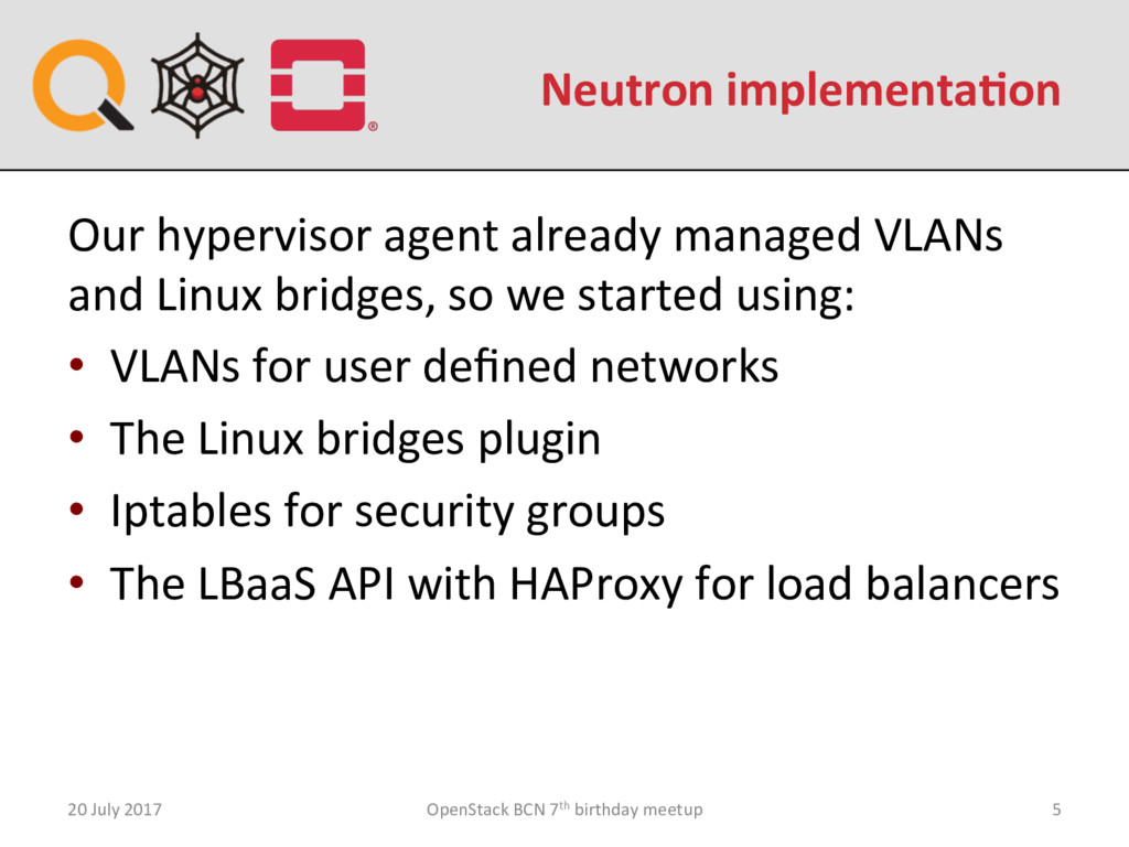 Neutron implementa:on 20 July 2017 OpenStack BC...