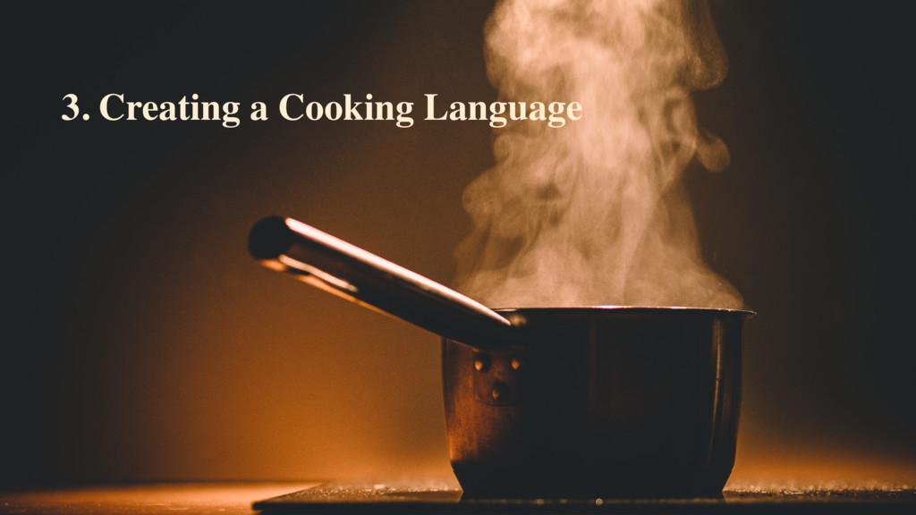 3. Creating a Cooking Language
