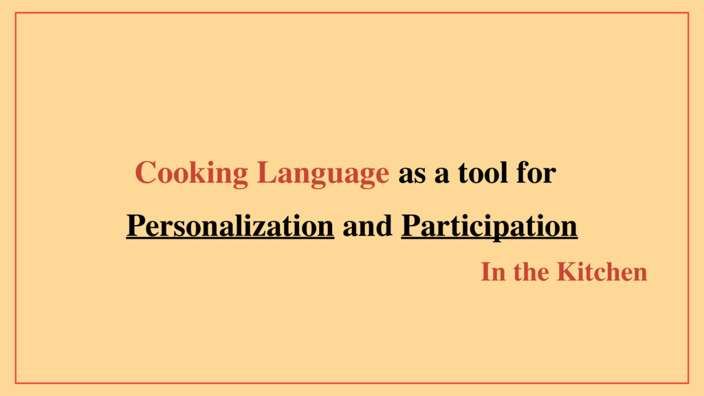 Personalization and Participation In the Kitche...