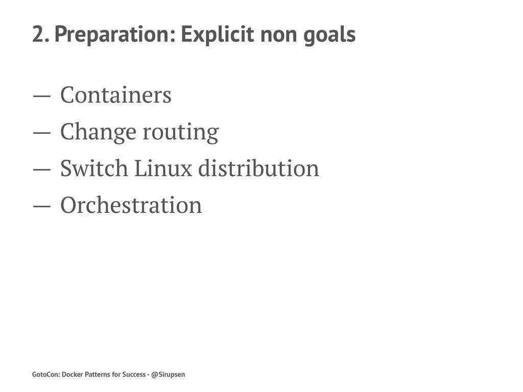 2. Preparation: Explicit non goals — Containers...