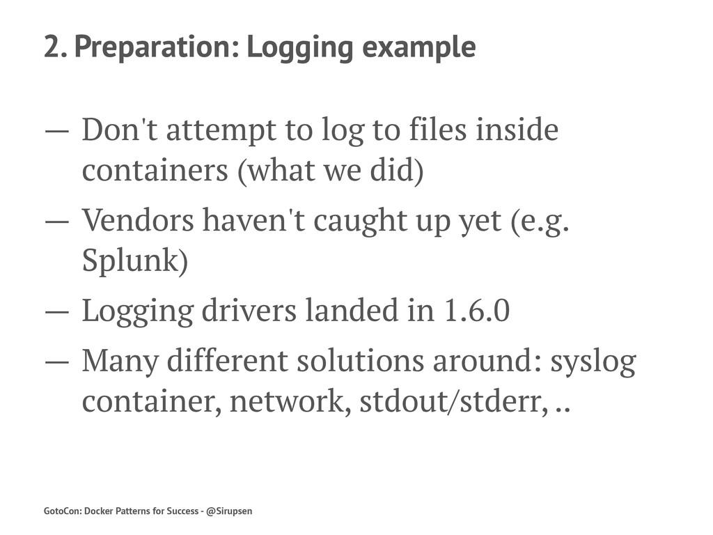 2. Preparation: Logging example — Don't attempt...