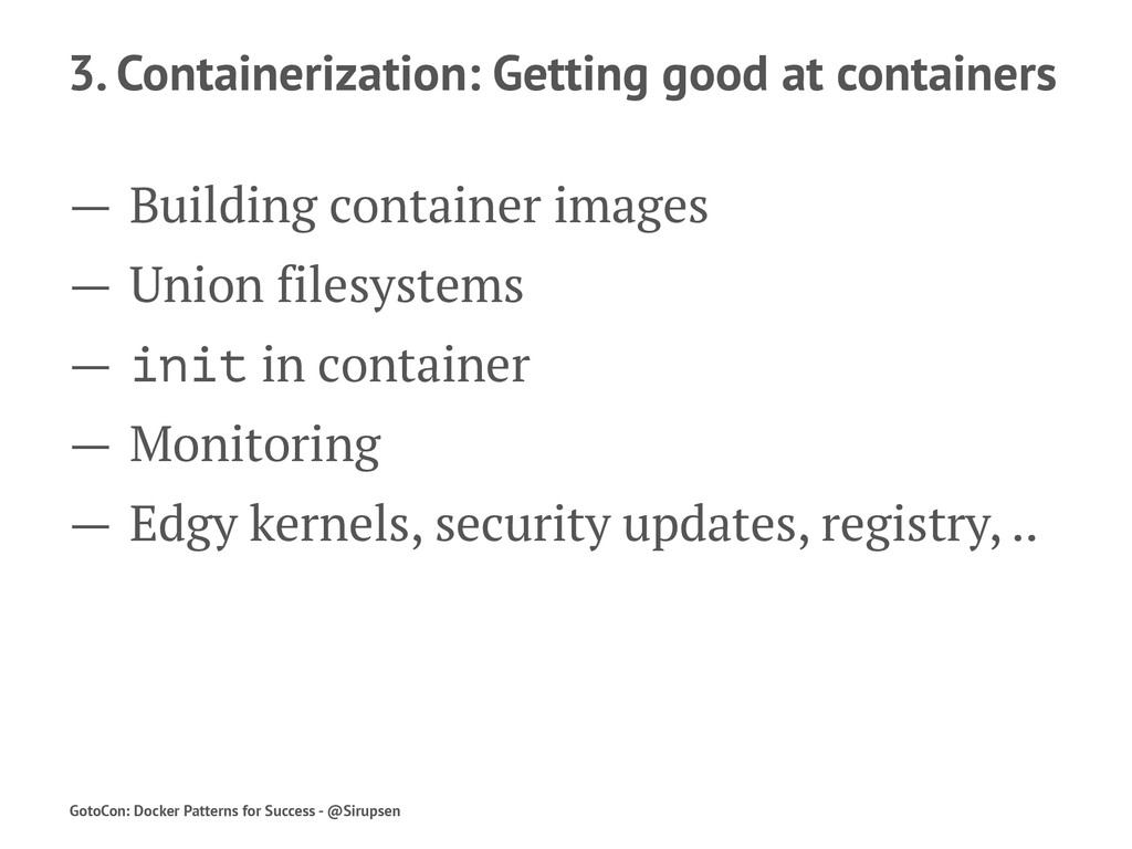 3. Containerization: Getting good at containers...