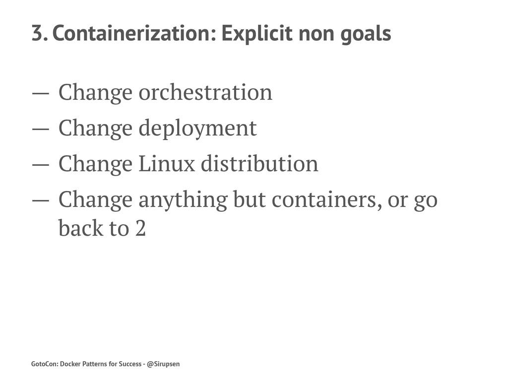 3. Containerization: Explicit non goals — Chang...