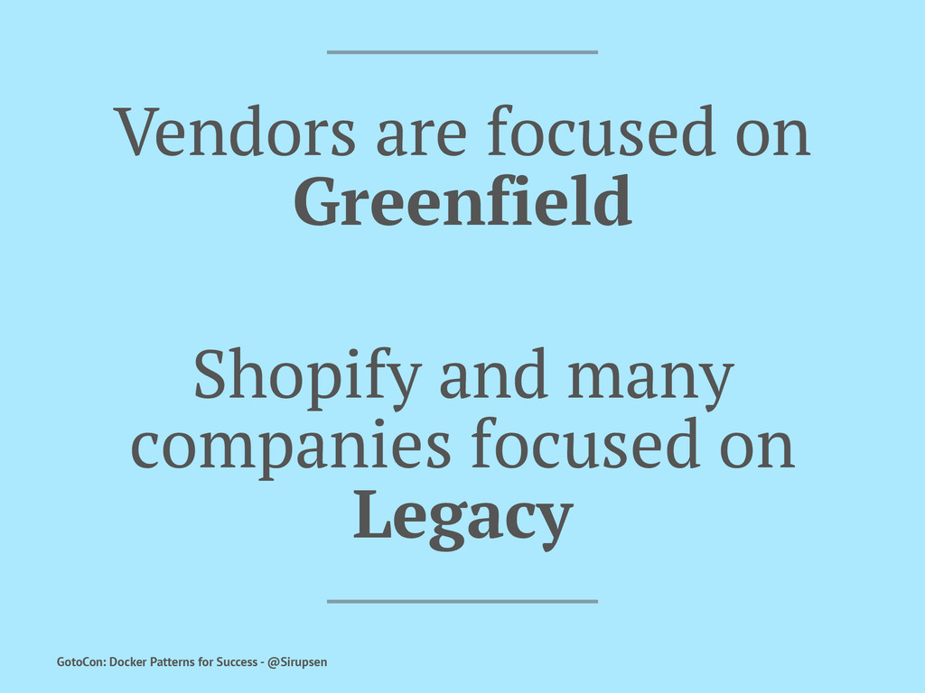 Vendors are focused on Greenfield Shopify and m...