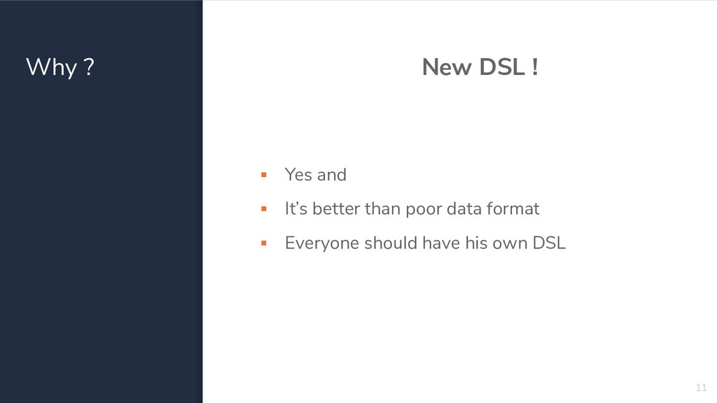 Why ? New DSL ! ▪ Yes and ▪ It's better than po...