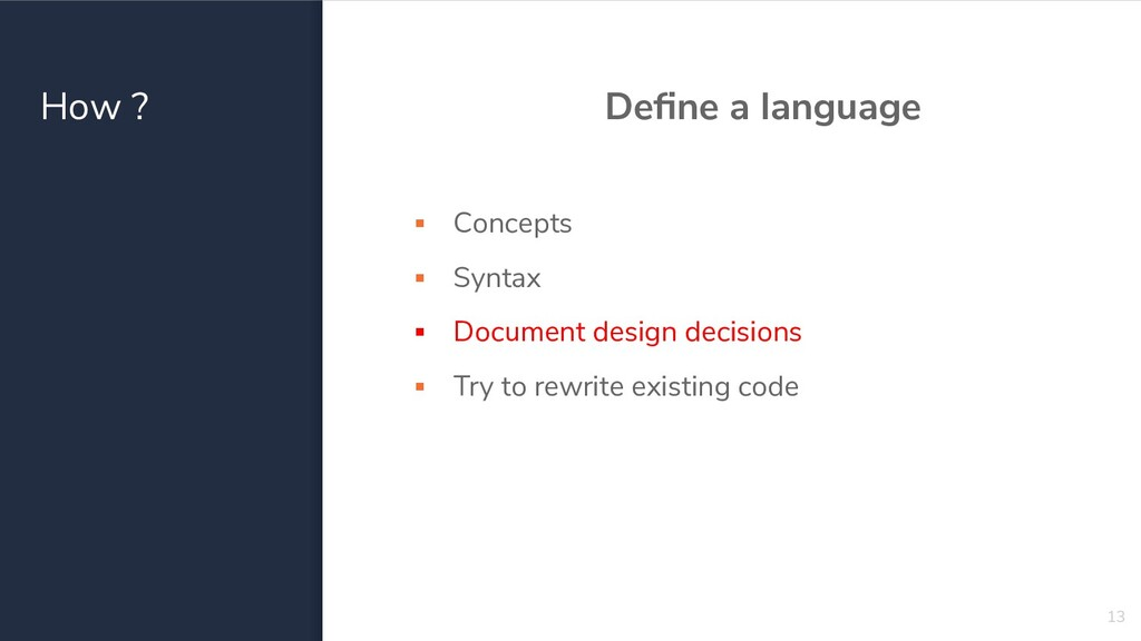 How ? Define a language ▪ Concepts ▪ Syntax ▪ Do...
