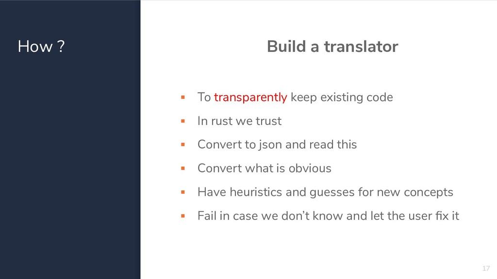 How ? Build a translator ▪ To transparently kee...