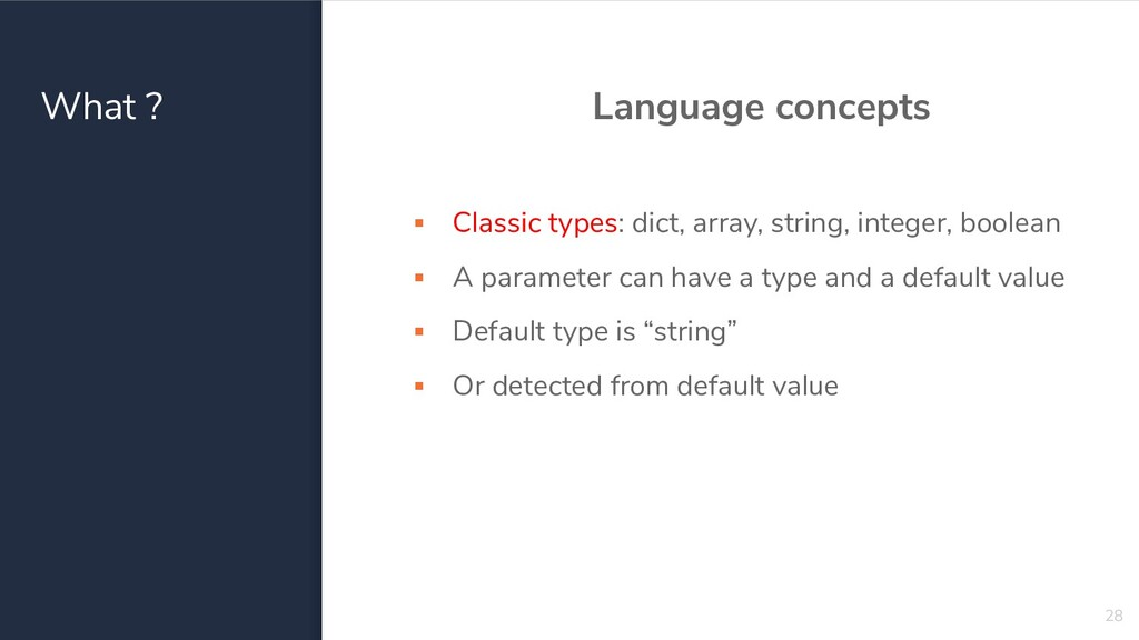 What ? Language concepts ▪ Classic types: dict,...