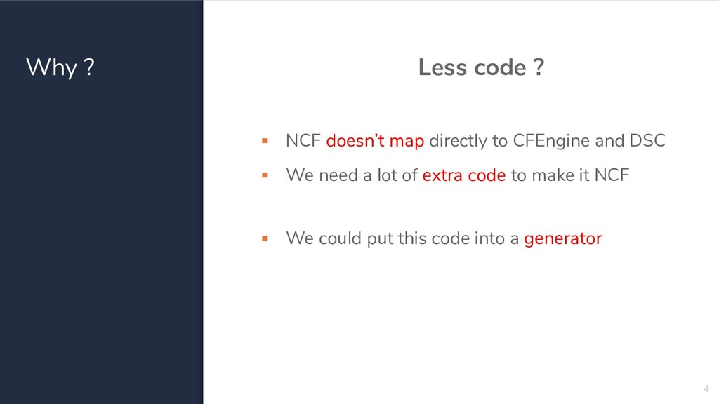 Why ? Less code ? ▪ NCF doesn't map directly to...