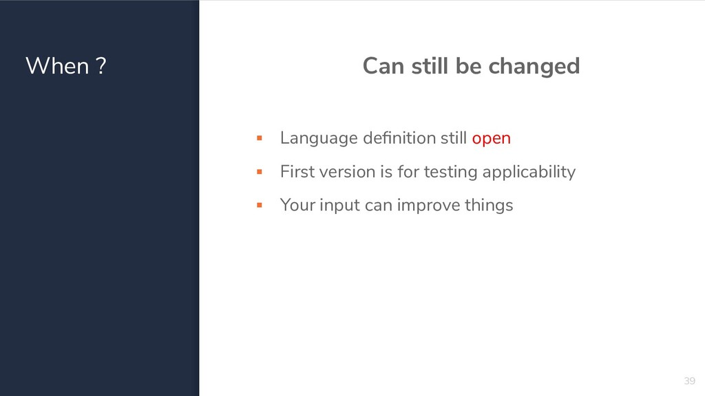 When ? Can still be changed ▪ Language definitio...