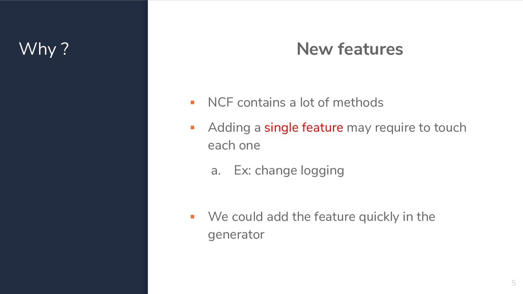 Why ? New features ▪ NCF contains a lot of meth...