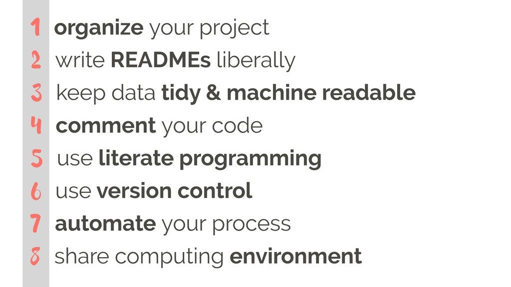 1 organize your project 2 write READMEs liberal...