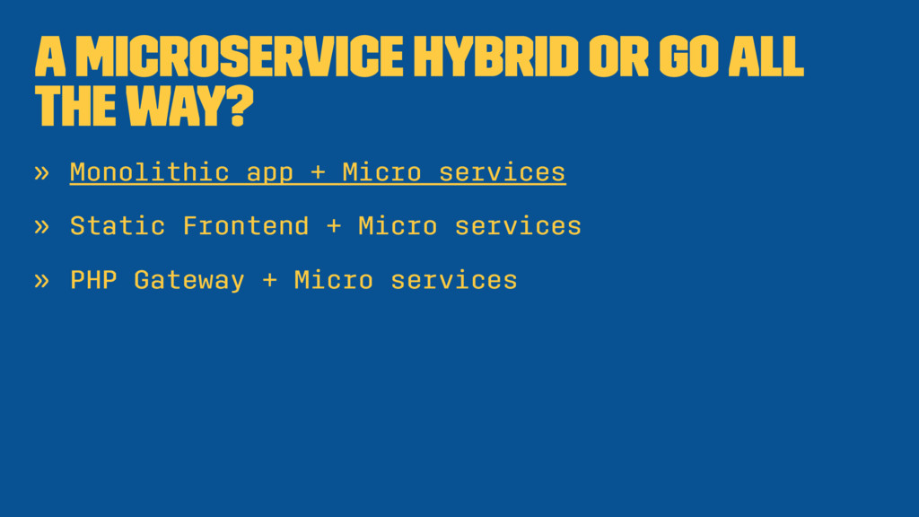 A Microservice Hybrid or go all the way? » Mono...