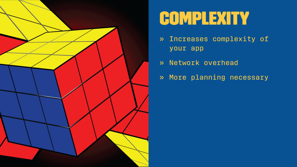 Complexity » Increases complexity of your app »...