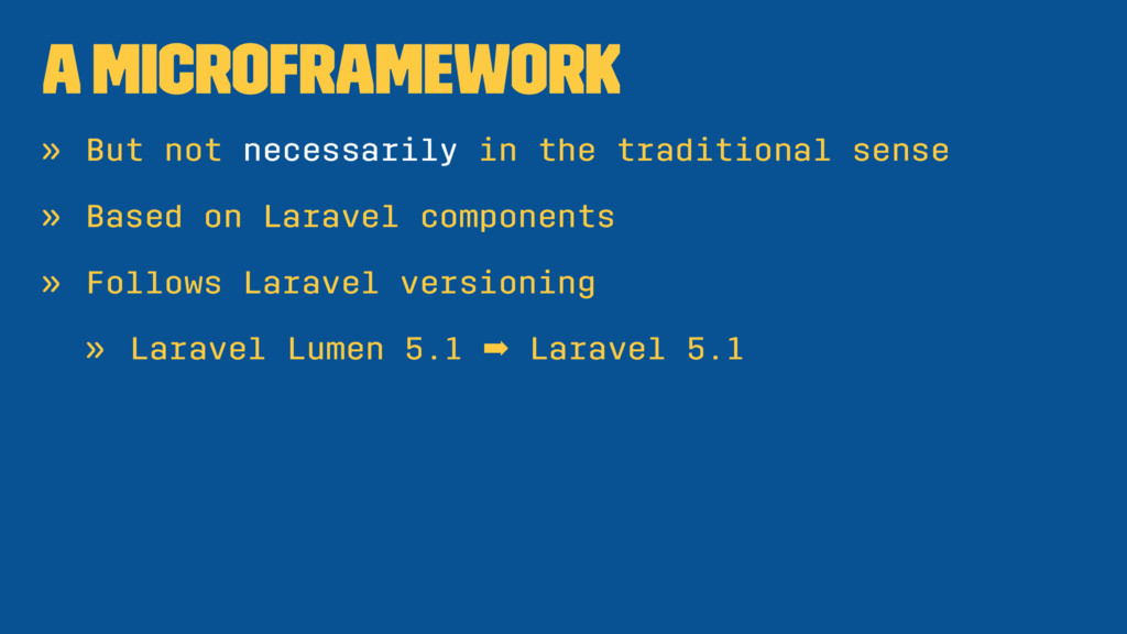 A microframework » But not necessarily in the t...