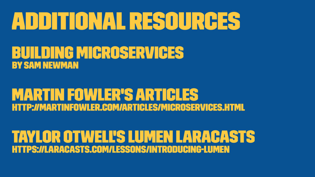 Additional resources Building Microservices by ...