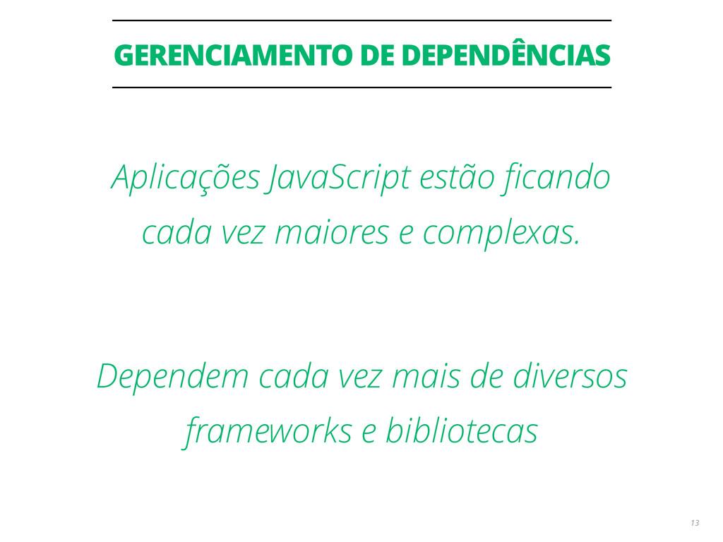 GERENCIAMENTO DE DEPENDÊNCIAS 13 Aplicações Jav...