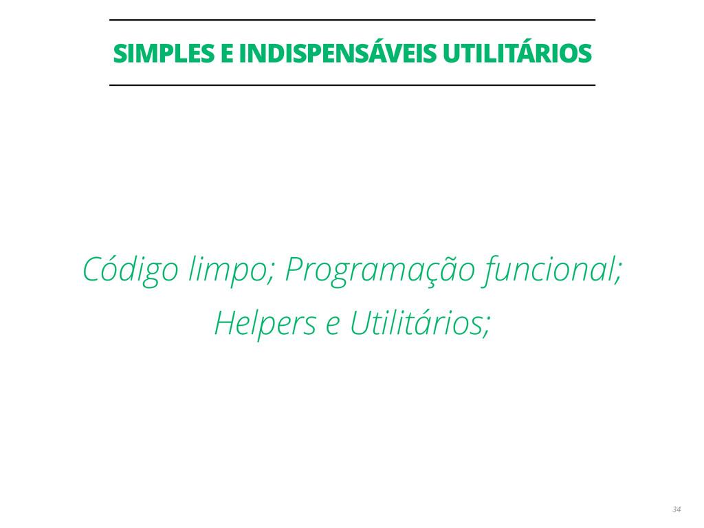SIMPLES E INDISPENSÁVEIS UTILITÁRIOS 34 Código ...