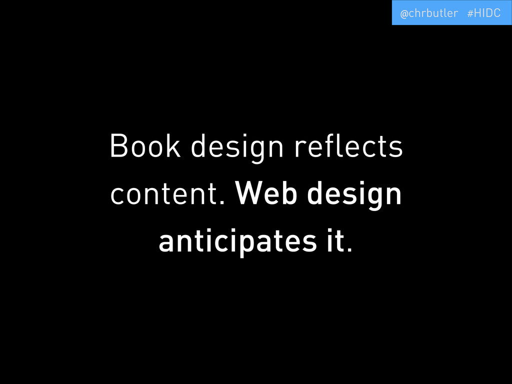 Book design reflects content. Web design antici...