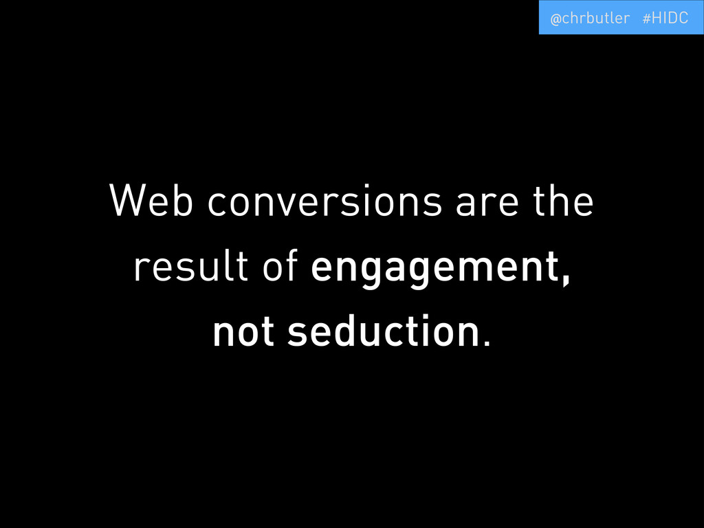 Web conversions are the result of engagement, n...