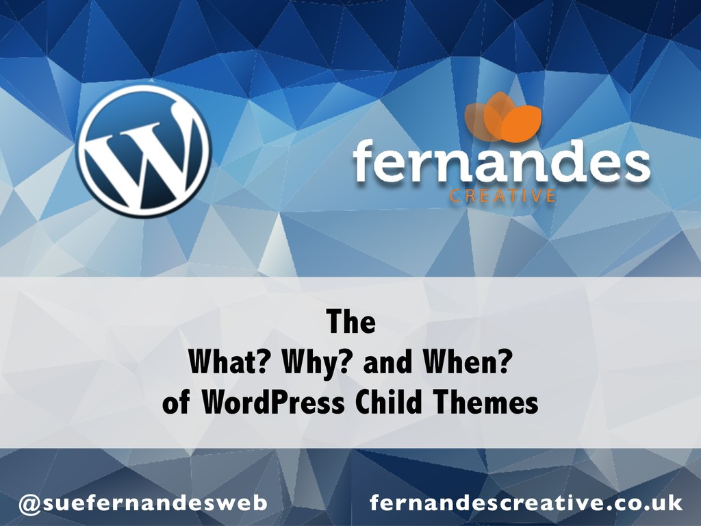 The What? Why? and When? of WordPress Child The...