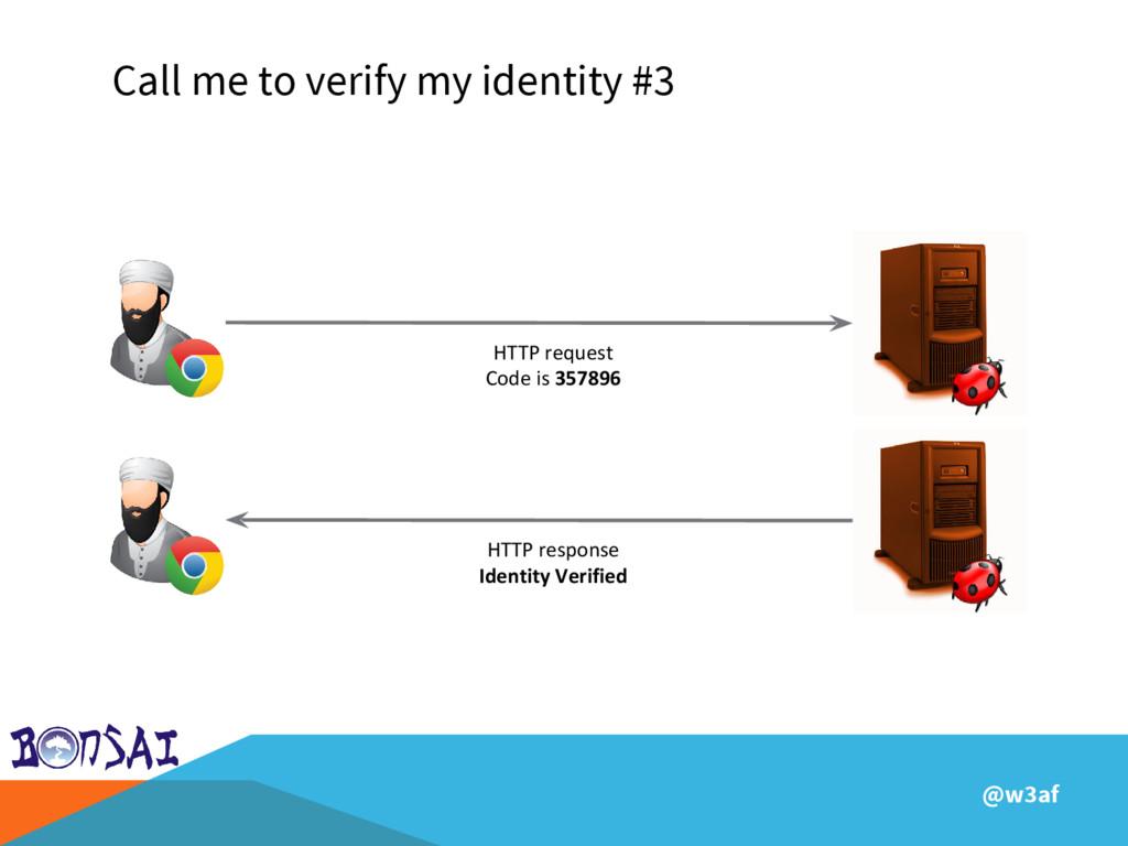 @w3af Call me to verify my identity #3 HTTP req...