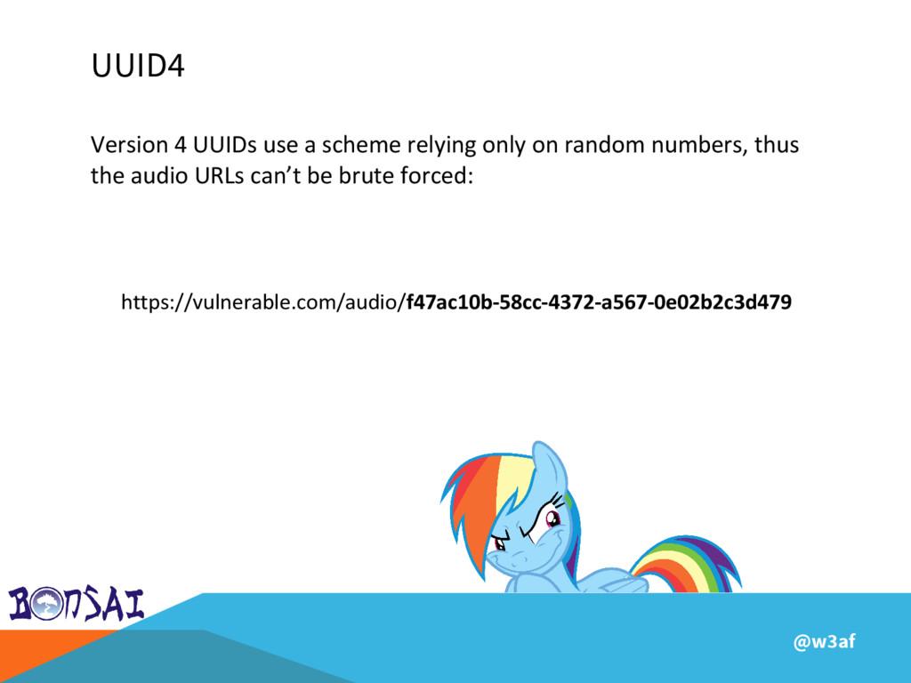 @w3af UUID4 Version 4 UUIDs use a scheme relyin...