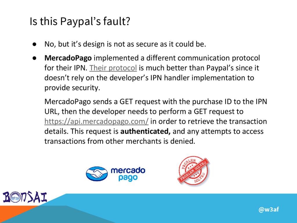 @w3af Is this Paypal's fault? ● No, but it's de...