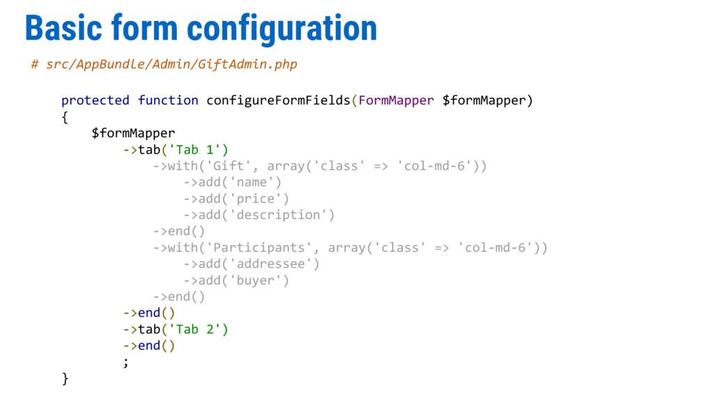 Basic form configuration # src/AppBundle/Admin/...