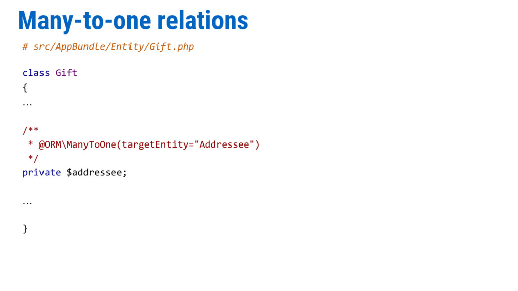 Many-to-one relations # src/AppBundle/Entity/Gi...
