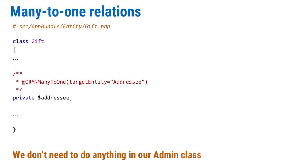 Many-to-one relations # src/AppBundle/Entity/Gi...