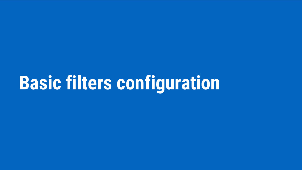 Basic filters configuration