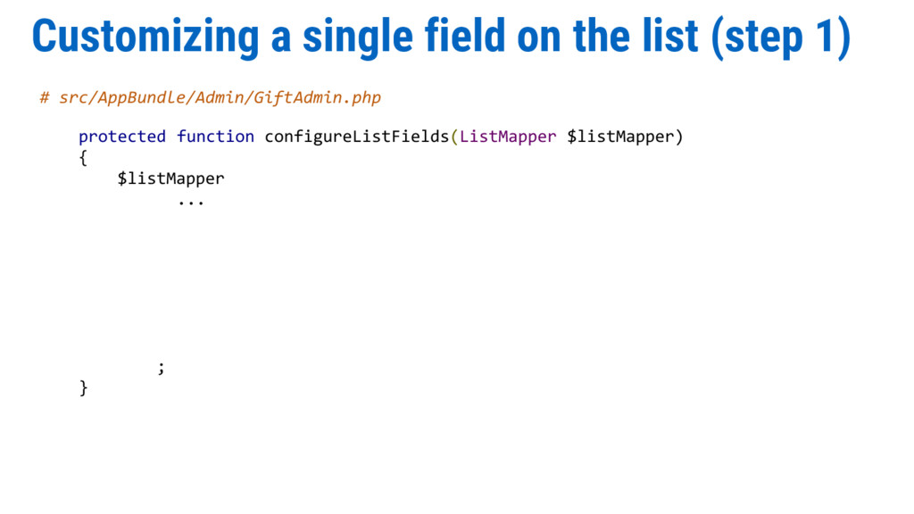 Customizing a single field on the list (step 1)...