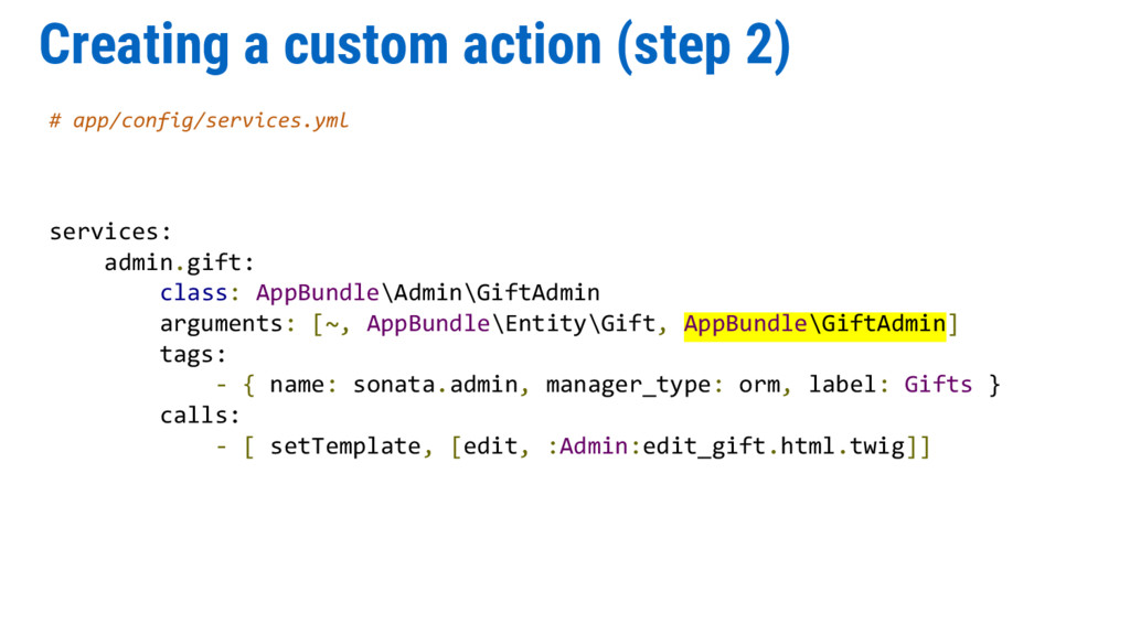 Creating a custom action (step 2) # app/config/...