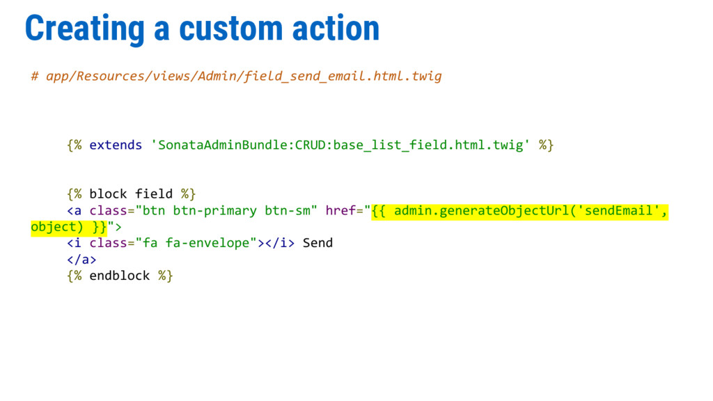 Creating a custom action # app/Resources/views/...