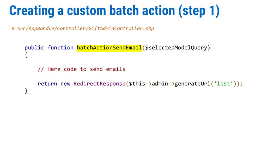 Creating a custom batch action (step 1) # src/A...