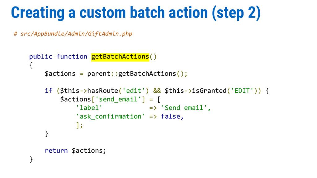 Creating a custom batch action (step 2) # src/A...